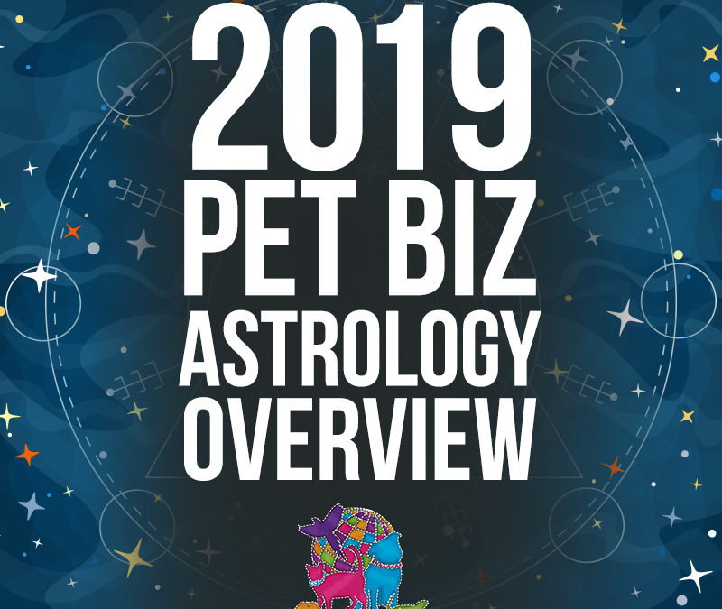 2019 Pet Business Astrology Overview