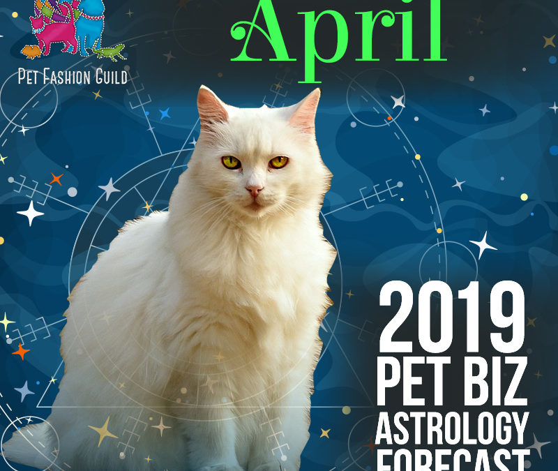 April 2019 Pet Business Astrology Overview