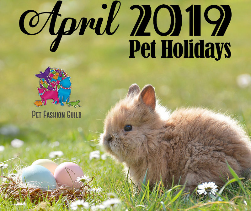 April 2019 Pet Holidays